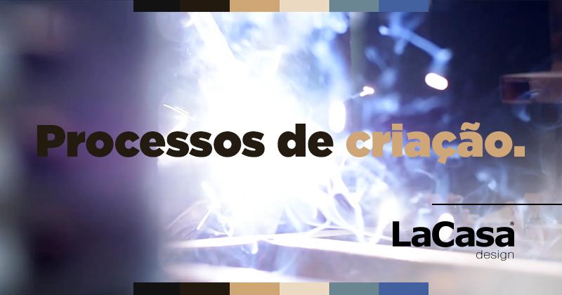 Imagem com o texto Processos de Criação da LaCasa